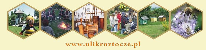 Miodowe atrakcje turystyczne na Roztoczu w pasiece ULIK, degustacja miodu, muzeum wsi i skansen pszczelarstwa.